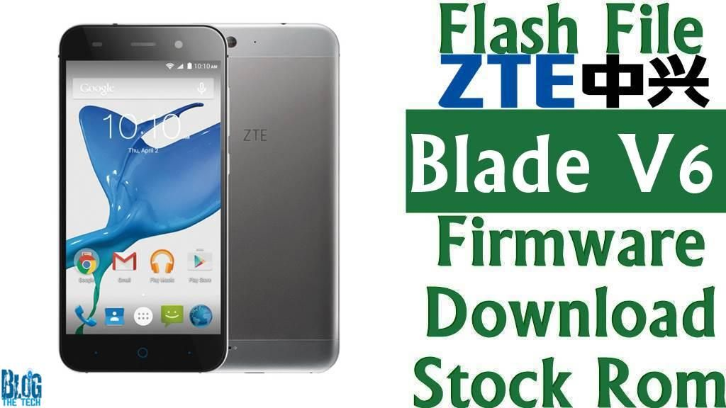 Flash File] ZTE Blade V6 Firmware Download [Stock Rom] | Trending