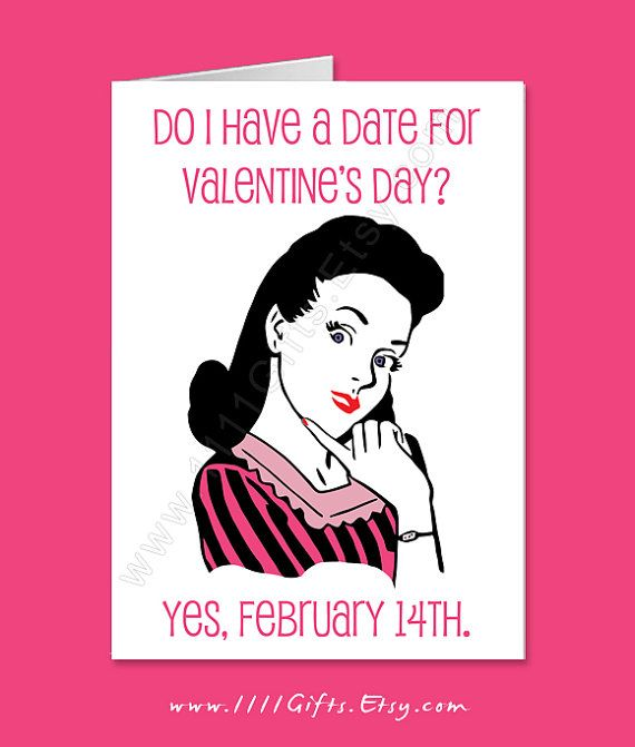 Funny Anti Valentine Card For Singles Do I Have A Date For