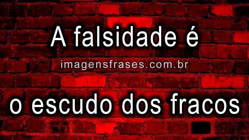 Frases De Falsidade Frases Sobre Mentira E Pessoas Falsas: Frases Para Pessoas Falsas E Mentirosas. Mensagens Sobre