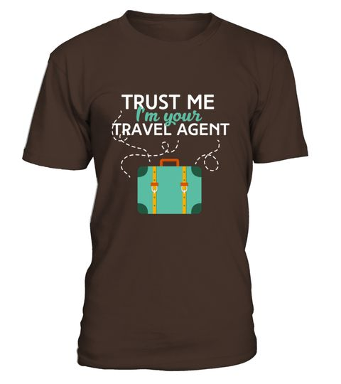Travel Agent T-shirt - Trust Me I M Your Travel Agent