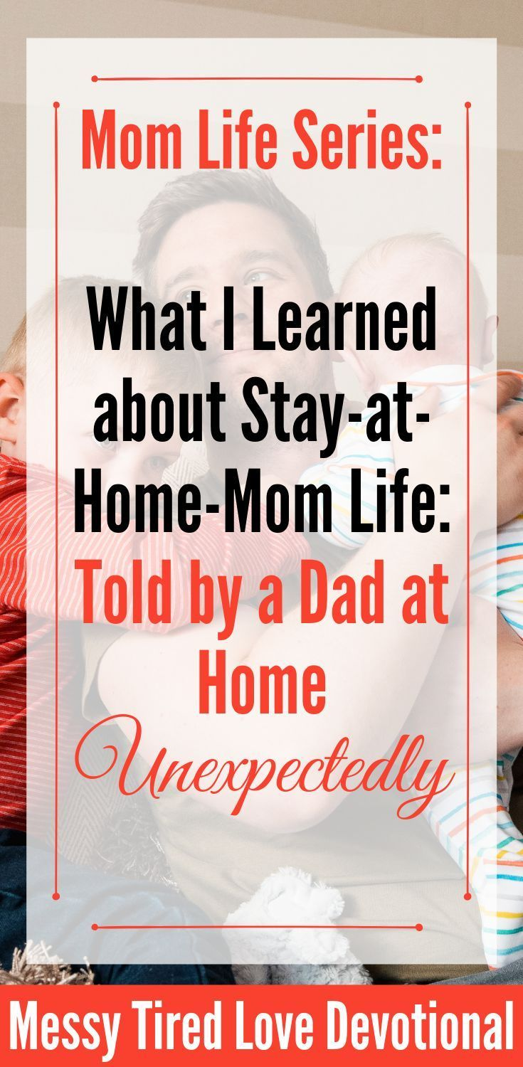 Mom Life Series: What I Learned about Stay-at-Home-Mom Life, Told by a Dad at Home Unexpectedly #stayathome