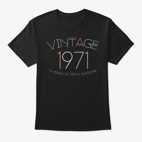 Discover 49 Years Old Vintage 1971 49th Birthday áo T-Shirt, a custom product made just for you by Teespring. With world-class production and customer support, your satisfaction is guaranteed.