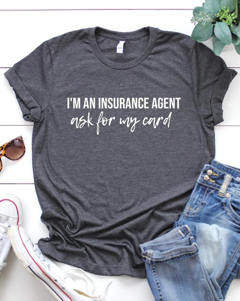 Im an insurance agent graphic tee life insurance agent