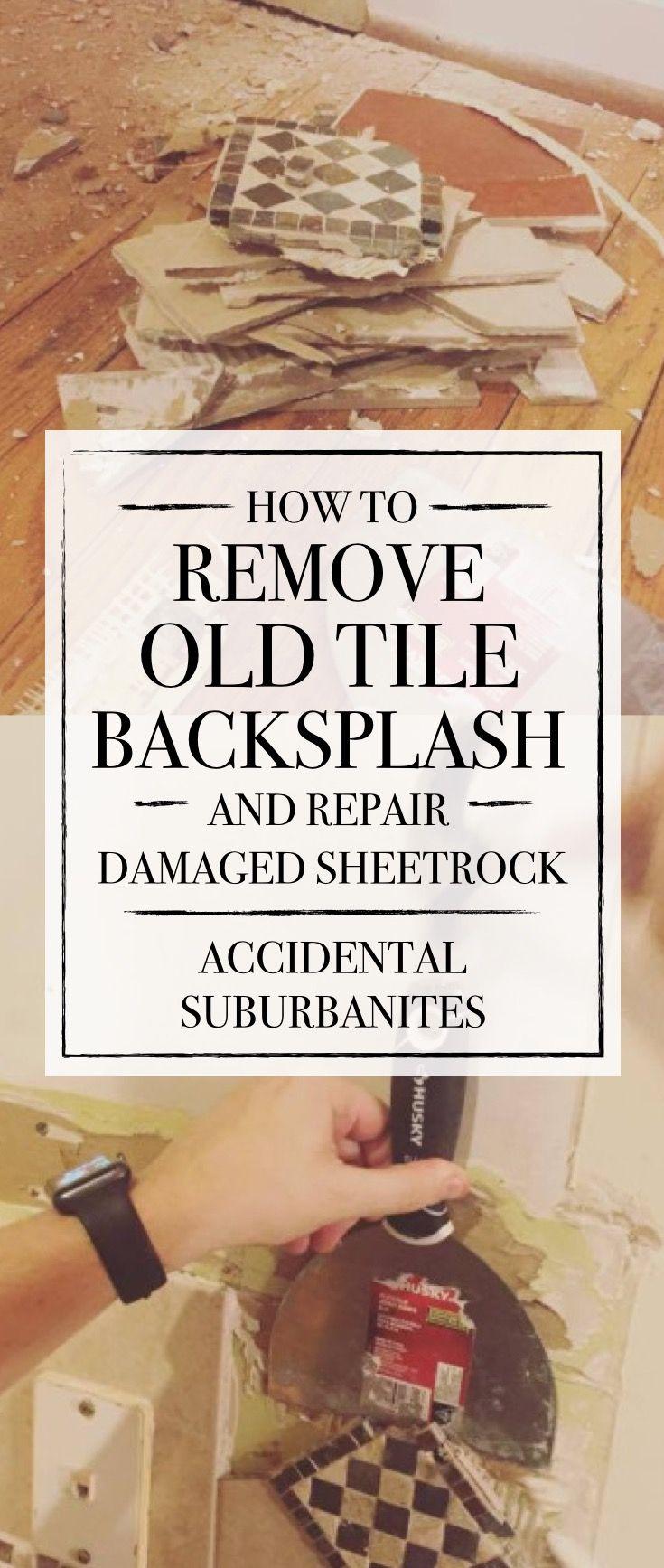 Bye Bye Backsplash How To Remove Old Tile Backsplash And Repair Damaged Sheetrock Tile Removal Remove Tile Backsplash Tile Backsplash