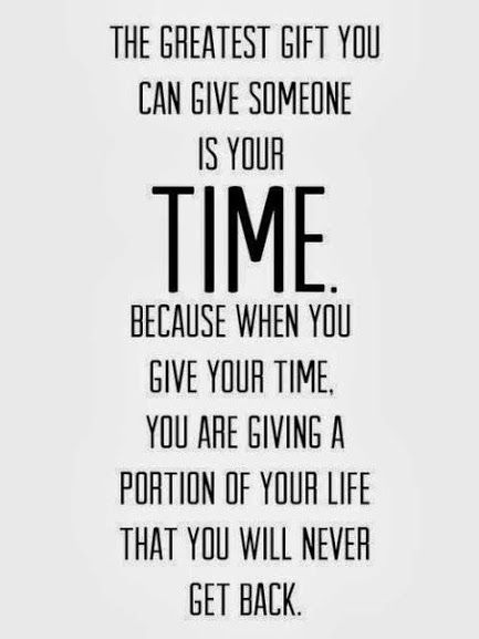 Best Ever Make Time For The Ones You Love Quotes