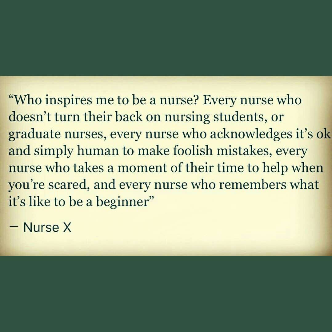love this thank you whoever first said this and to all the others this past fortnight of placement has really shown me that nursing is exactly what i want to do and i have the amazing nurses that took me under their wing