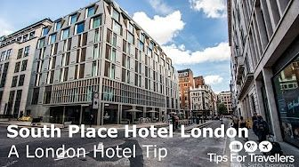 2:04  South Place Hotel London - Tips for Travellers London