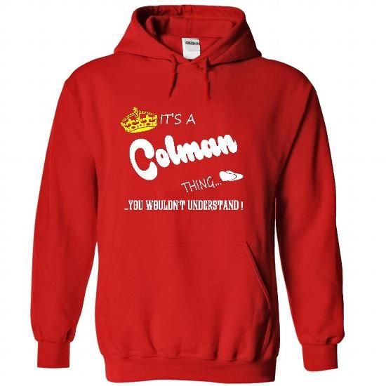 Its a Colman Thing, You Wouldnt Understand !! tshirt, t - #printed tee #funny tshirt. CHECKOUT => https://www.sunfrog.com/Names/Its-a-Colman-Thing-You-Wouldnt-Understand-tshirt-t-shirt-hoodie-hoodies-year-name-birthday-2788-Red-48198587-Hoodie.html?68278