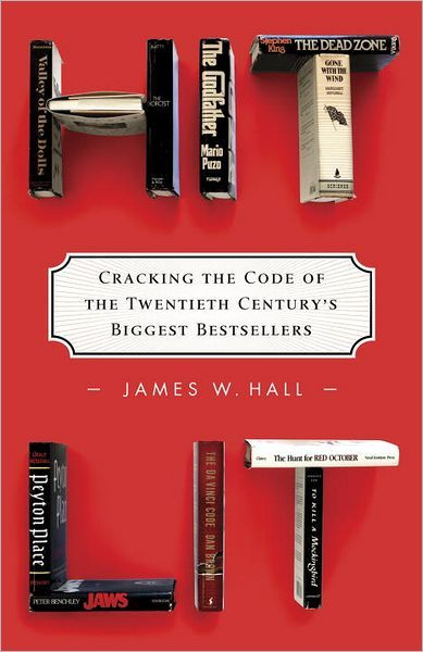 Cover for Hit Lit: Cracking the Code of the Twentieth Century's Biggest Bestsellers