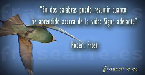 Frases Motivadoras De Robert Frost Frases Motivadoras