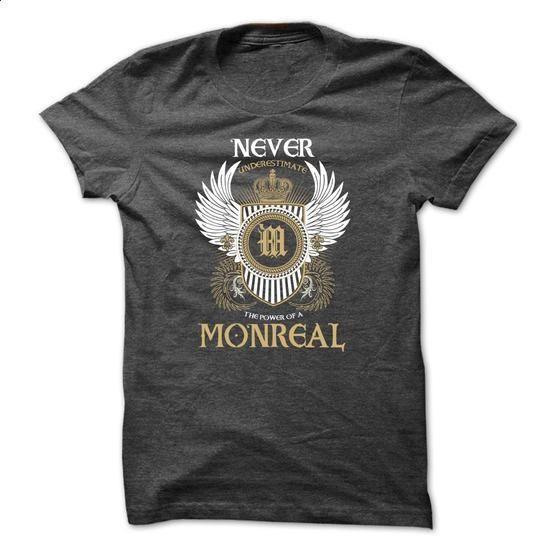 MONREAL Never Underestimate - #green shirt #athletic sweatshirt. ORDER NOW => https://www.sunfrog.com/Names/MONREAL-Never-Underestimate-wsxqlmbndx.html?68278
