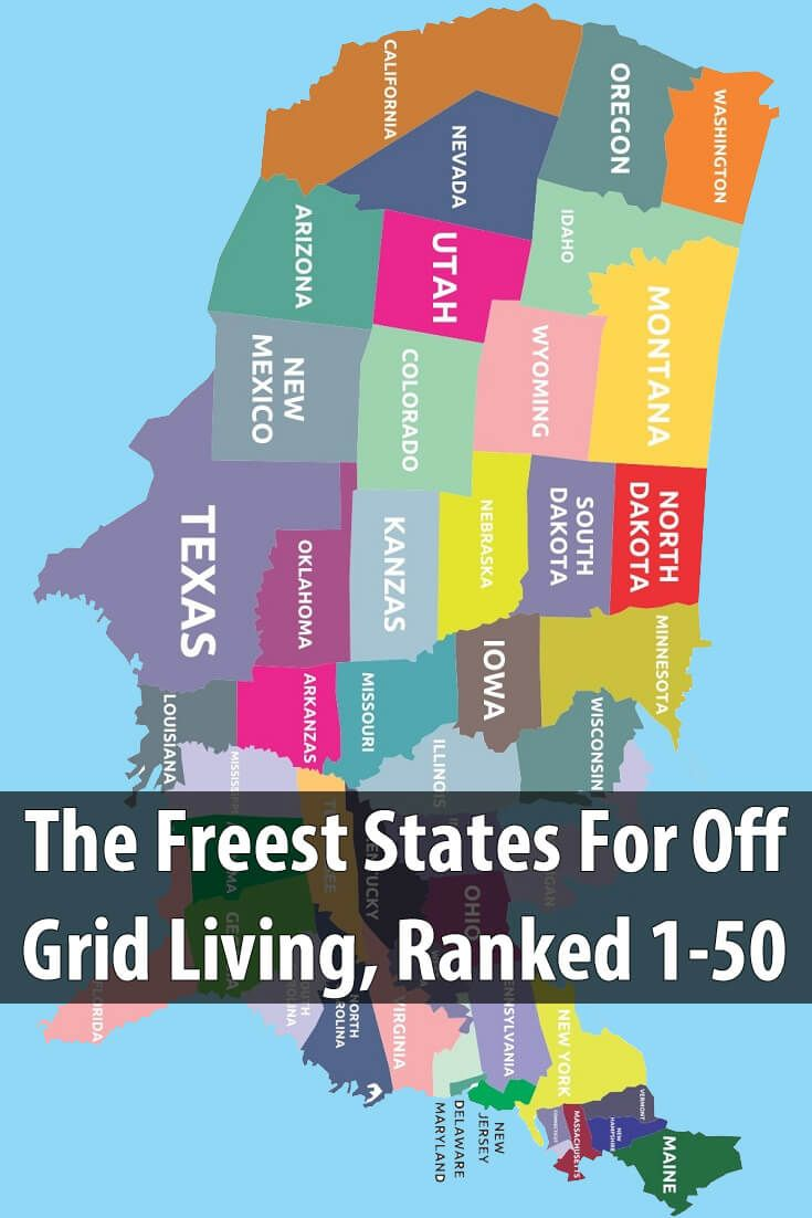 The Freest States For Off Grid Living Ranked 1 50 Going Off The