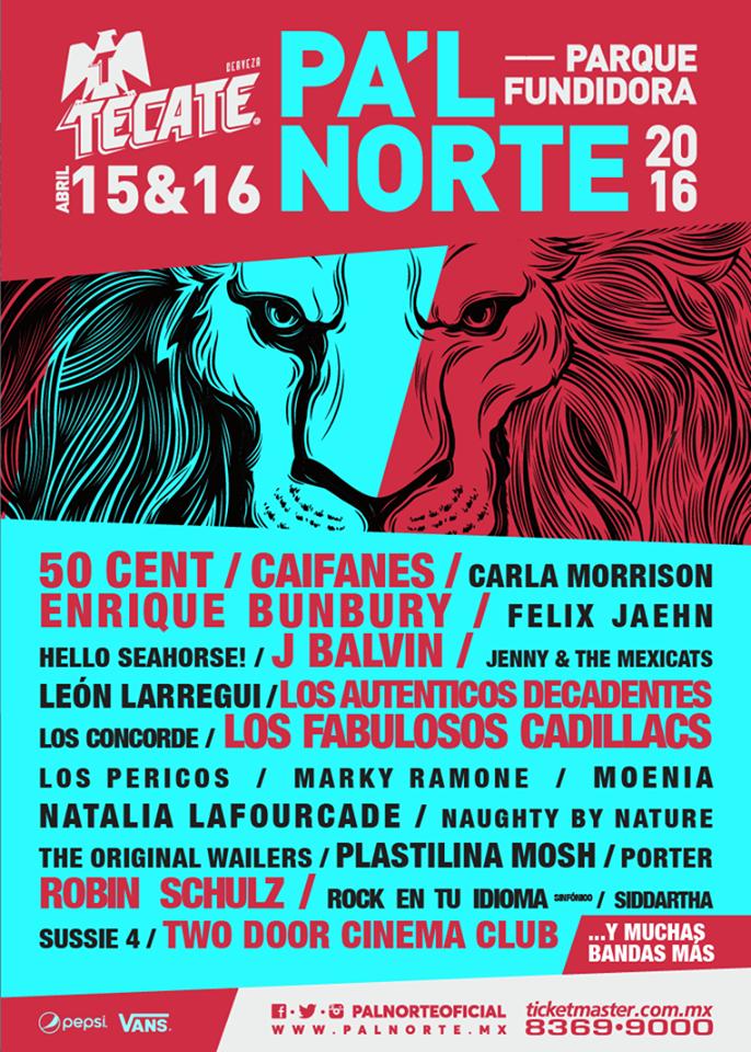 Festival Pa L Norte 2016 Conciertos En Mexico Carteles De Rock Bunbury