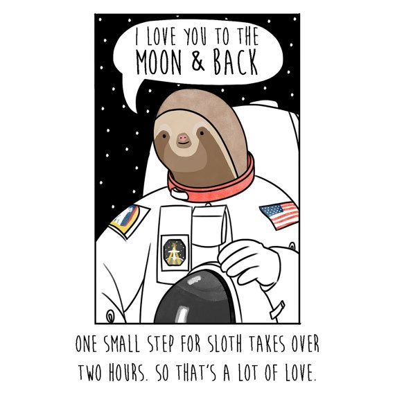 I Love You To The Moon And Back Mothers Day Card One Small Step For Sloth Hand Illustrated Sloth Astronaut Mum Mom Sloths Funny Sloth Cute Sloth