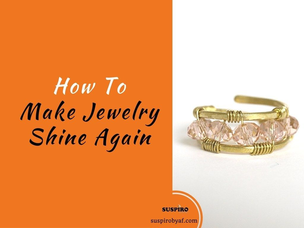 How to Make Jewelry Shine Again Cleaning jewelry