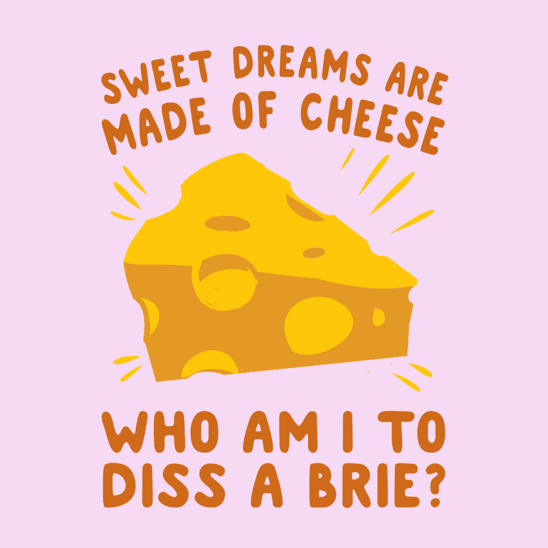 Sweet Dreams Are Made Of Cheese T Shirts Lookhuman Cheesy Jokes Funny Food Puns Funny Quotes