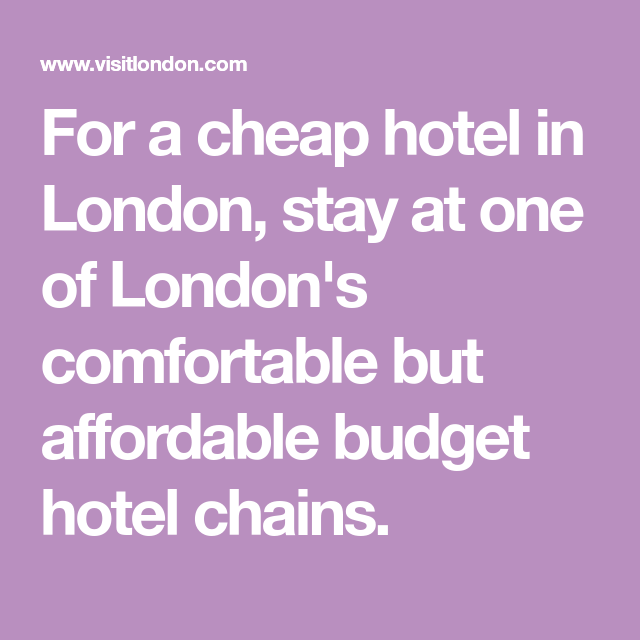 Budget Hotel Chains In London Cheap Hotels London Budgeting