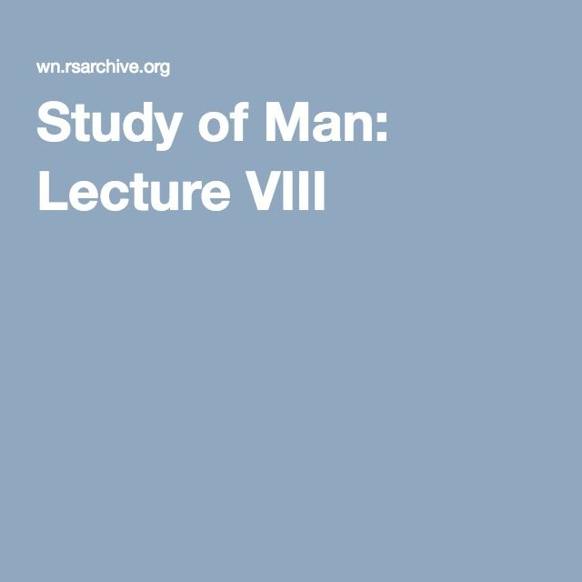 Study of Man: Lecture VIII Describes Dr. Steiner's theory of the twelve senses.