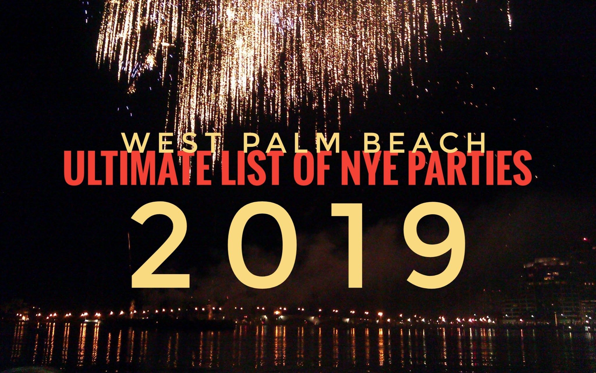 New Year's Eve 2019 Parties in West Palm Beach | New year's eve 2019, West palm beach, West palm