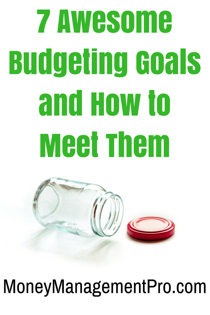 Seven goals you can start today to help get your budget in order and ...