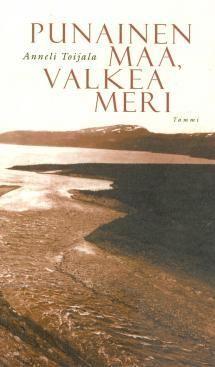 Punainen maa, valkea meri | Kirjasampo.fi - kirjallisuuden kotisivu