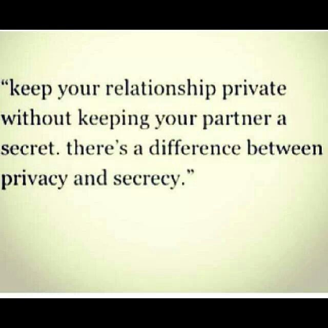 Keep Your Relationship Private Without Keeping Your Partner A Secret There S A Difference Secret Relationship Quotes Secret Quotes Daily Inspiration Quotes