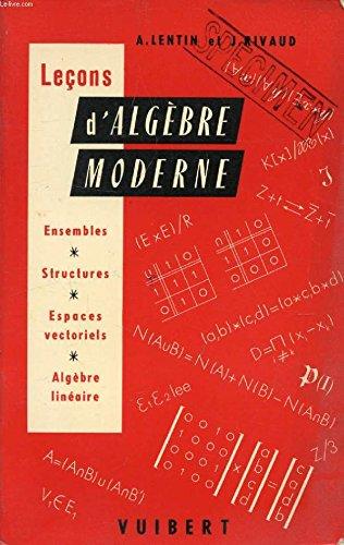 Lecons D Algebre Moderne Ensembles Structures Espaces Vectoriels Algebre Lineaire Francais Algebre Algebre Lineaire Livre