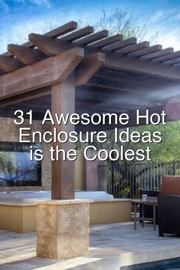 31 Awesome Hot Tub Enclosure Ideas 22 is the Coolest Ever