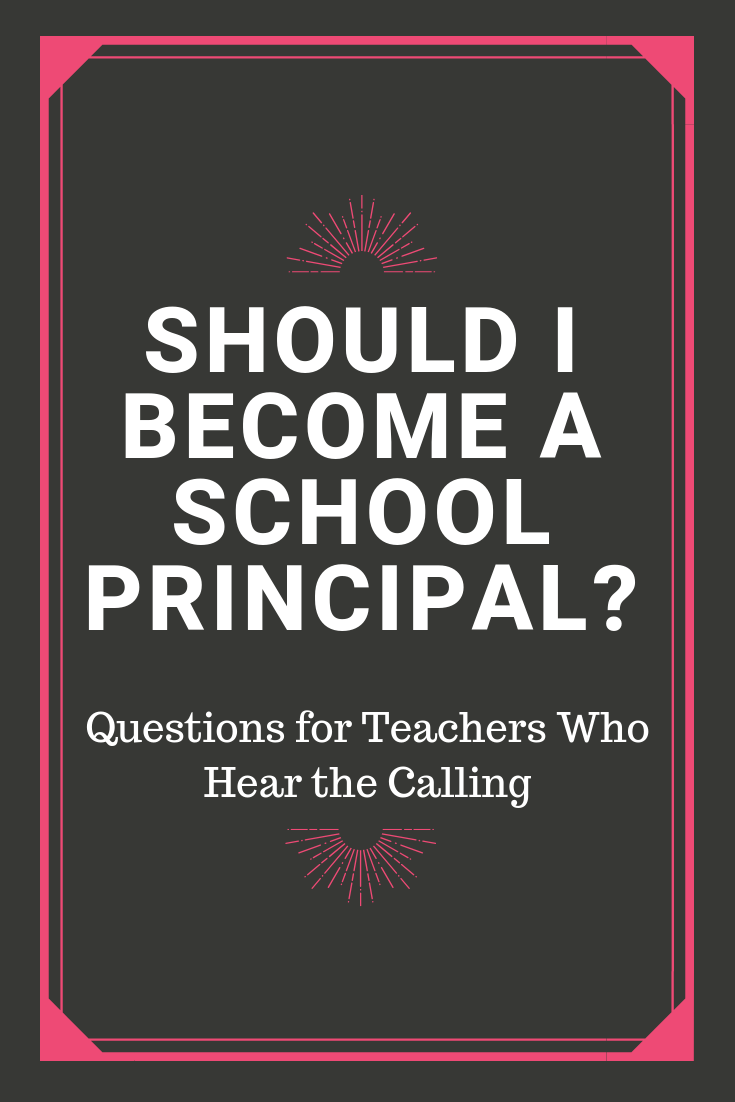 Teachers who aspire to be principal  is now the right time  - Elementary school principal, High school principal, School administration, Middle school principal, School principal, Dean of students - From classroom teacher to principal, vice principal, dean When to make the change to school administration  These questions will help you reflect