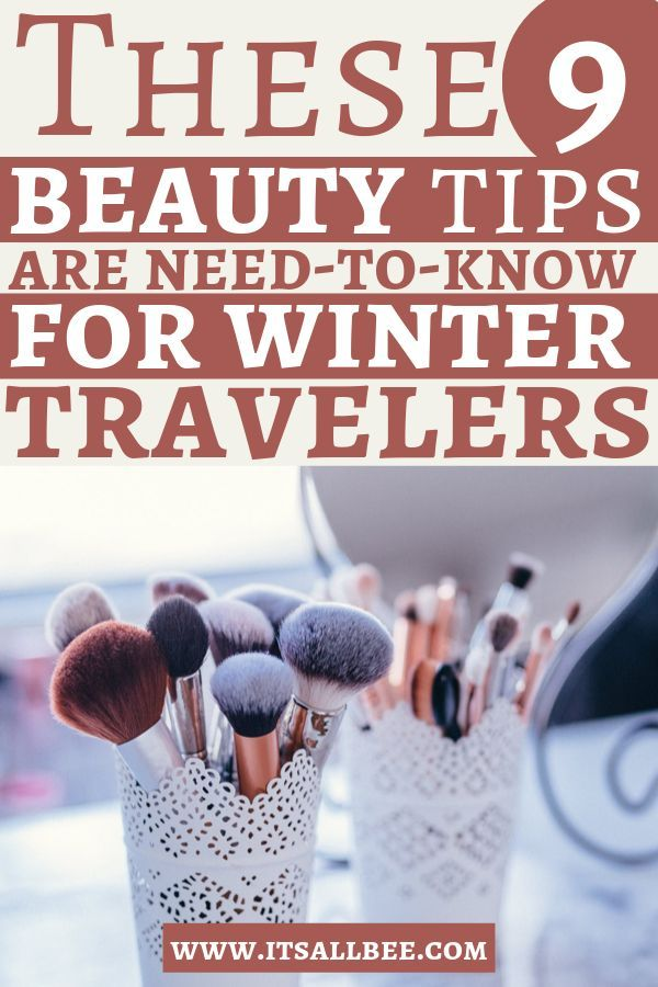 9 Winter Travel Beauty Tips for Travelers | ItsAllBee #beautyessentials