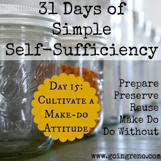 Day 15 of 31 Days of Simple Self-Sufficiency is all about developing a Make-Do Attitude.
