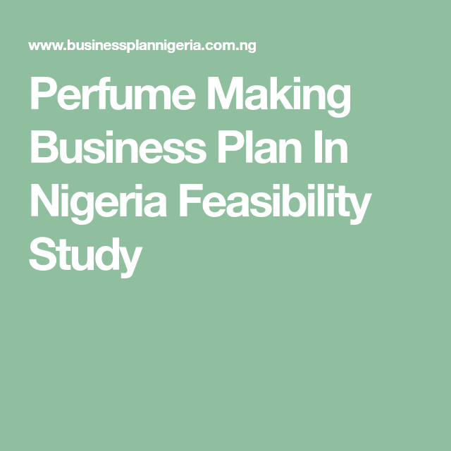 Perfume Making Business Plan In Nigeria Feasibility Study