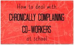 Tips for teachers on dealing with negative coworkers