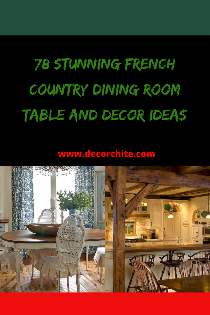 78 Stunning French Country Dining Room Table And Decor Ideas In