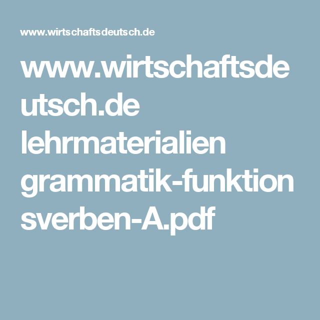 www.wirtschaftsdeutsch.de lehrmaterialien grammatik-funktionsverben-A.pdf