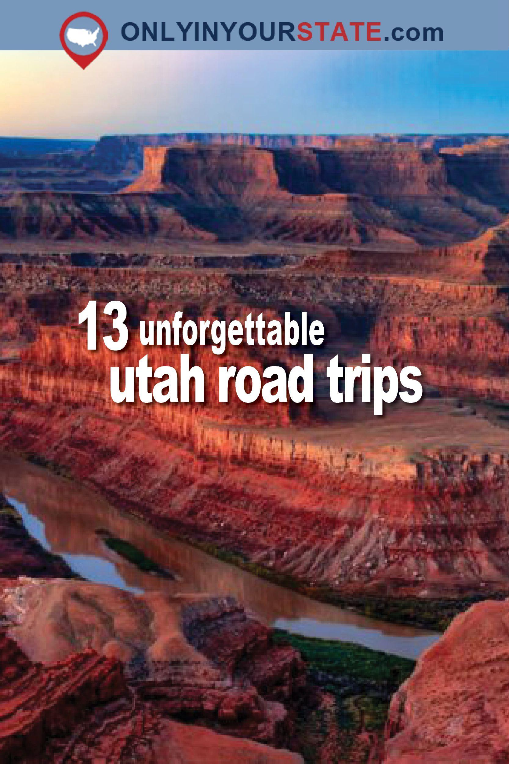 13 unforgettable road trips to take in utah before you die   travel