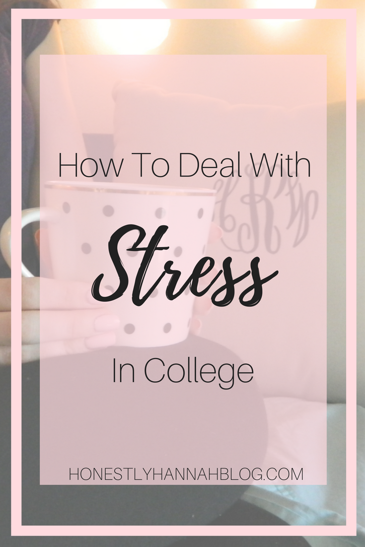 How To Deal With Stress In College College Online Pinterest