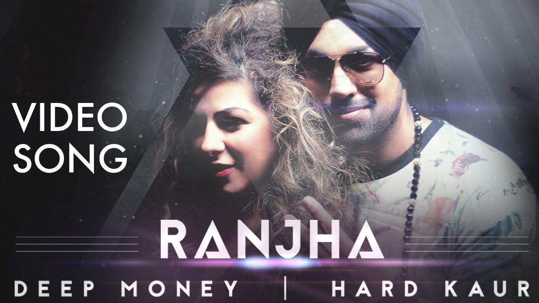 Ranjha Deep Money Ft Hard Kaur Official Video Latest