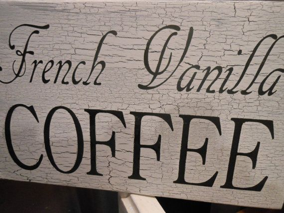 Handmade French Vanilla Coffee 8 x 5  All wood sign by signart04, $11.95