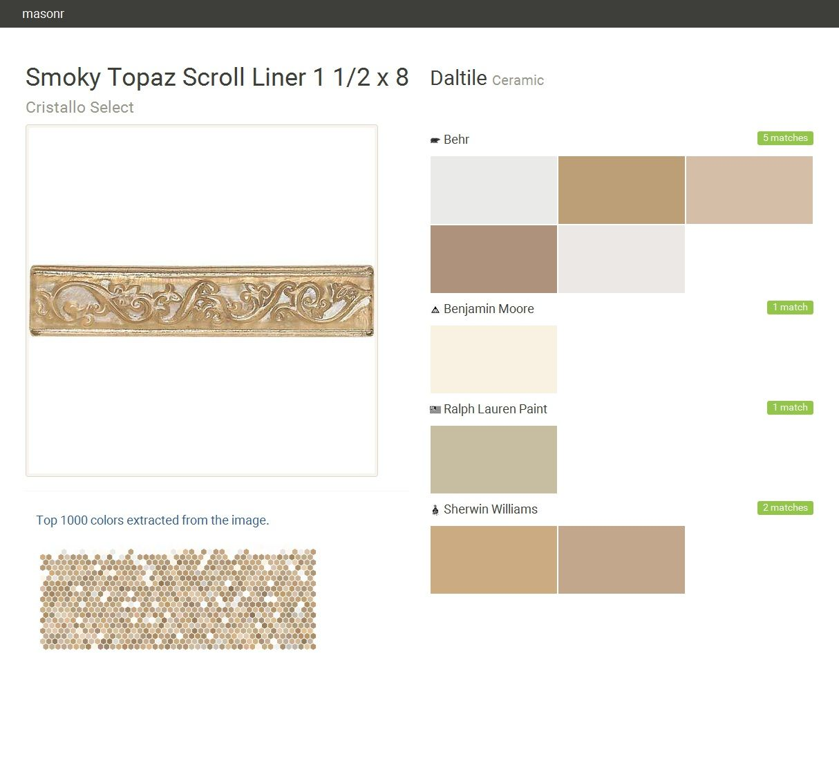 Smoky Topaz Scroll Liner 1 1/2 x 8. Cristallo Select. Ceramic. Daltile. Behr. Benjamin Moore. Ralph Lauren Paint. Sherwin Williams.  Click the gray Visit button to see the matching paint names.