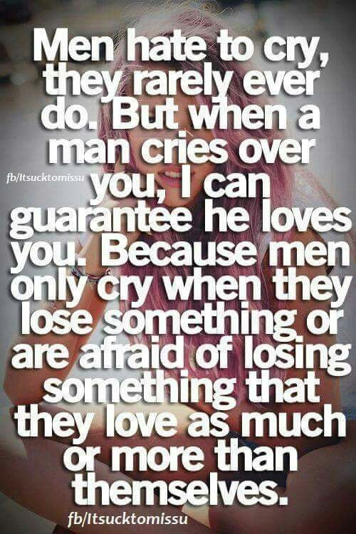 Men Cry Haha Love Quotes Quotes Relationship Quotes