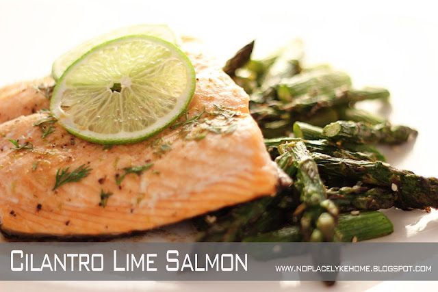 Recipe: Cilantro Lime Salmon     www.noplacelykehome.blogspot.com