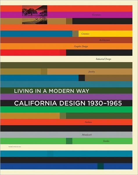 California Design 1930 1965 Living In A Modern Way Hardcover In 2021 California Design Design California