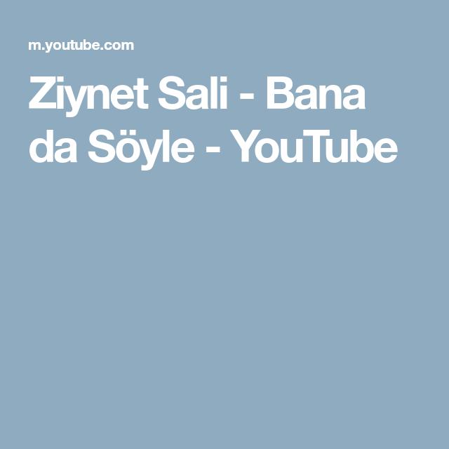 Ziynet Sali Bana Da Soyle Youtube Music Songs Songs Youtube