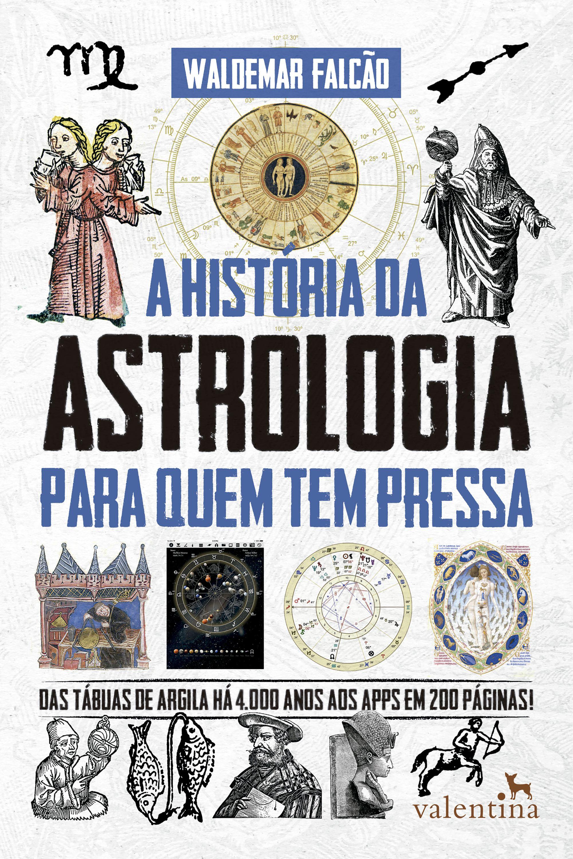 A Historia Da Astrologia Para Quem Tem Pressa Livros De Ciencia