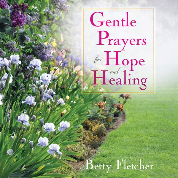 Gentle Prayers for Hope and Healing | Books for Iris and Garden ...