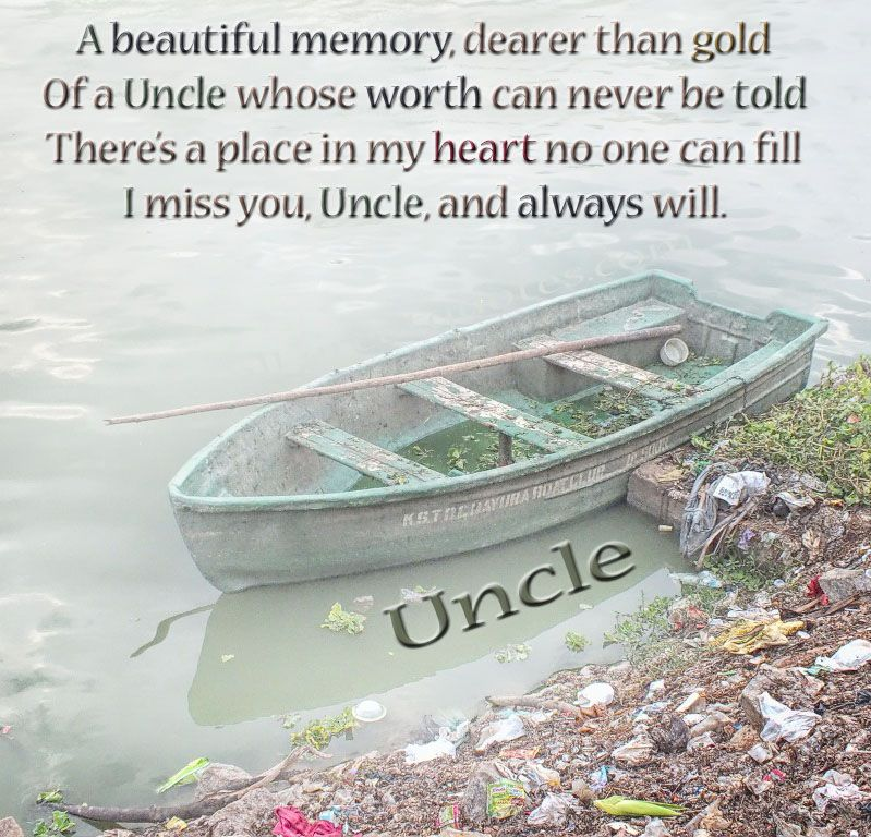 I Miss You Uncle And Always Will Grief Memories Quotes Quotes