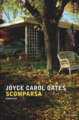 I Migliori Libri Del 2016 Scomparsa Di Joyce Carol Oates Traduzione Giuseppe Costigliola
