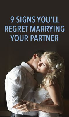 9 Signs You'll Regret Marrying Your Partner