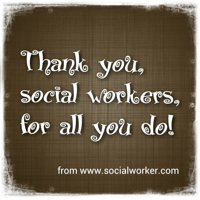 Thank You Social Workers From The New Social Worker Magazine Http Www Socialworker Com Social Work Social Worker Social